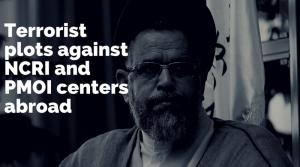 Terrorist Plots by Iranian Regime Threaten MEK and NCRI Groups Abroad